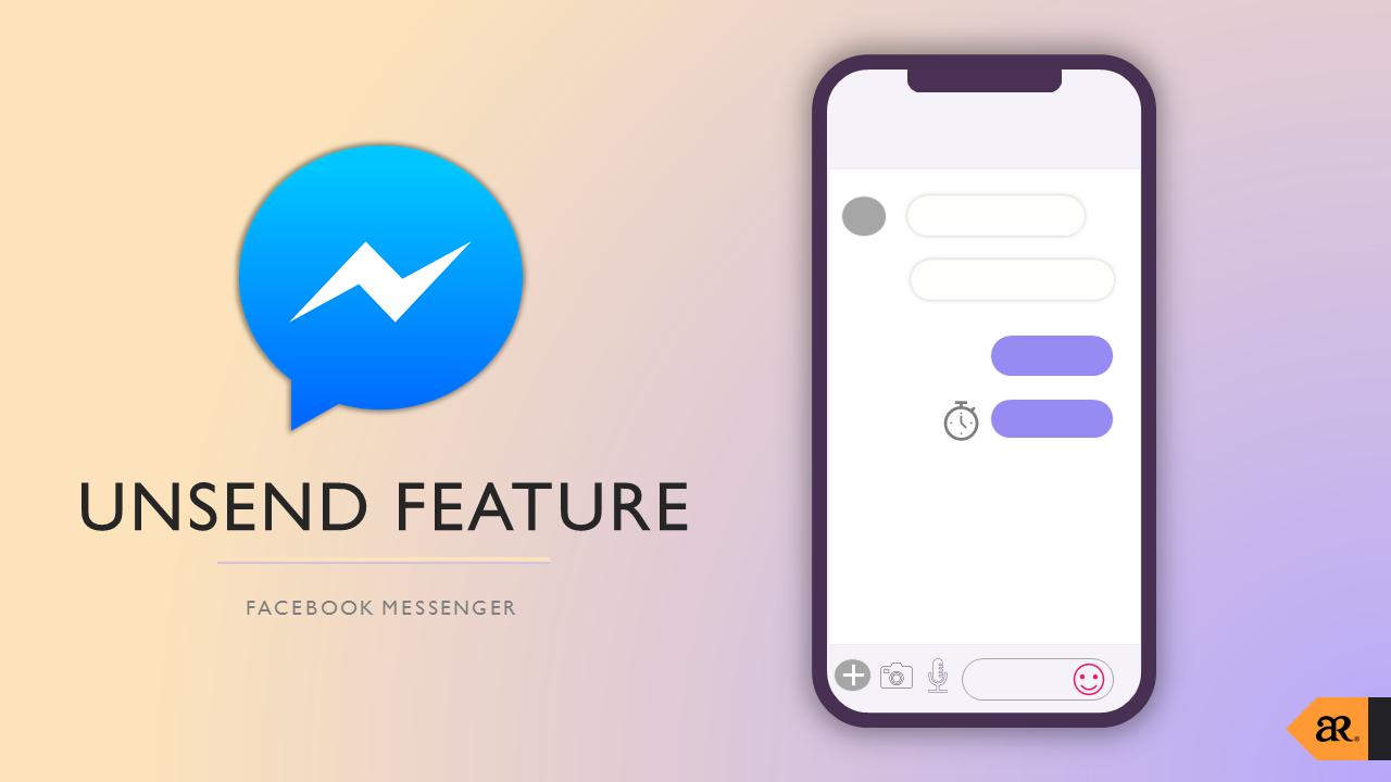 Facebook วางแผนที่จะปล่อยฟีเจอร์ Unsend ให้กับผู้ใช้ Messenger เร็ว ๆ นี้