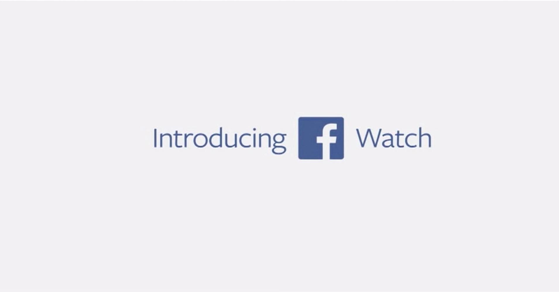 Facebook เปิดตัว Watch เพื่อสร้างรายได้จากการโฆษณา